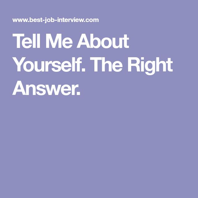 Tell Me About Yourself. The Right Answer.