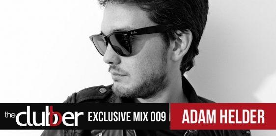 The Clubber Mix 009: Adam Helder