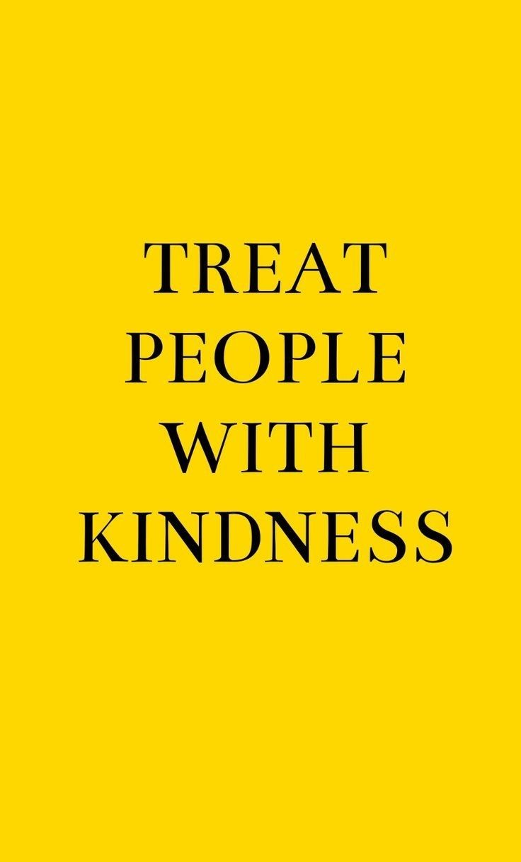 treat people with kindness / wallpaper yellow