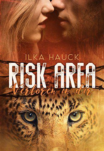 Risk Area - Verloren in dir von Ilka Hauck…