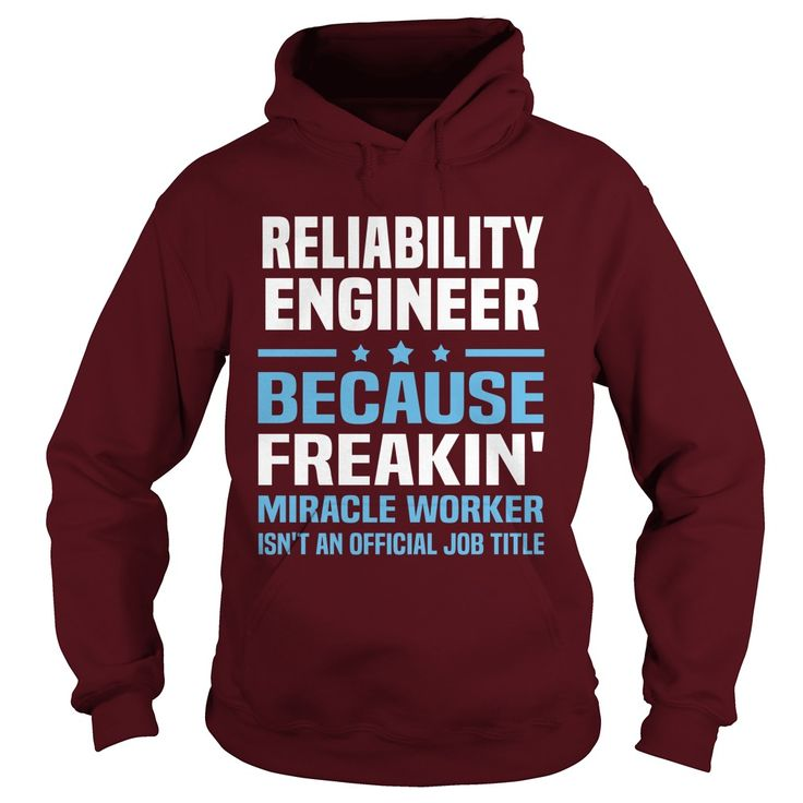 RELIABILITY ENGINEER BECAUSE FREAKING MIRACLE WORKER IS NOT AN OFFICIAL JOB TITLE T-SHIRT, HOODIE==►►CLICK TO ORDER SHIRT NOW #reliability #engineer #CareerTshirt #Careershirt #SunfrogTshirts #Sunfrogshirts #shirts #tshirt #tshirts #hoodies #hoodie #sweatshirt #fashion #style