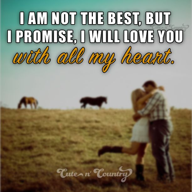 208 Best Country Love Quotes Images On Pinterest