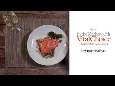 Recipe Video: How to Broil Salmon - Vital Choice Wild Seafood & Organics