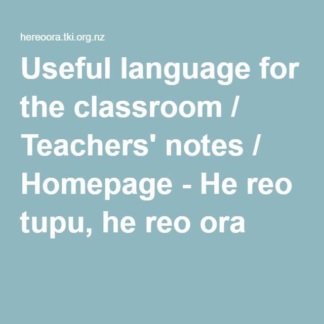 Useful language for the classroom / Teachers' notes / Homepage - He reo tupu, he reo ora