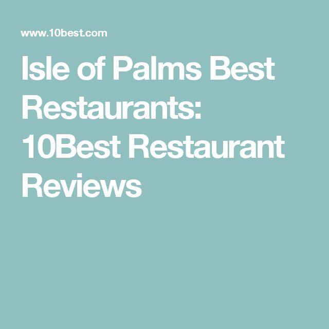 Isle of Palms Best Restaurants: 10Best Restaurant Reviews
