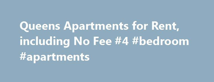 Queens Apartments for Rent, including No Fee #4 #bedroom #apartments http://attorney.nef2.com/queens-apartments-for-rent-including-no-fee-4-bedroom-apartments/  #apartments for rent in queens # Queens Apartments for Rent Queens Apartments for Rent Queens has been slower to gentrify than its neighbor Brooklyn. The smaller volume of subways that service the borough likely plays a large role in that. While there are plenty of trains to take you to Queens, there is a higher percentage of…