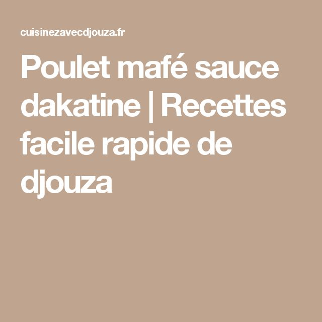 Poulet mafé sauce dakatine | Recettes facile rapide de djouza