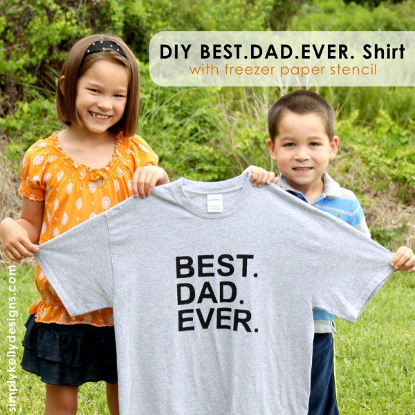 New Best Dad Ever Shirt With Freezer Paper Stencil