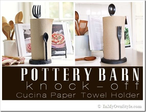 "DIY Pottery Barn Knock-off ""Cucina Paper Towel Holder"""