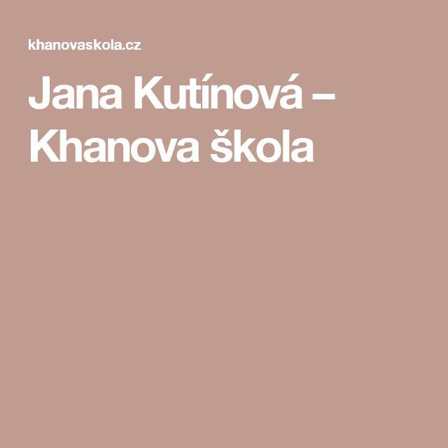 Jana Kutínová – Khanova škola