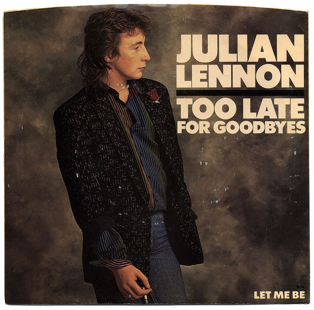 Too Late For Goodbyes b/w Let Me Be.  Julian Lennon, Atlantic Records/USA (1984)
