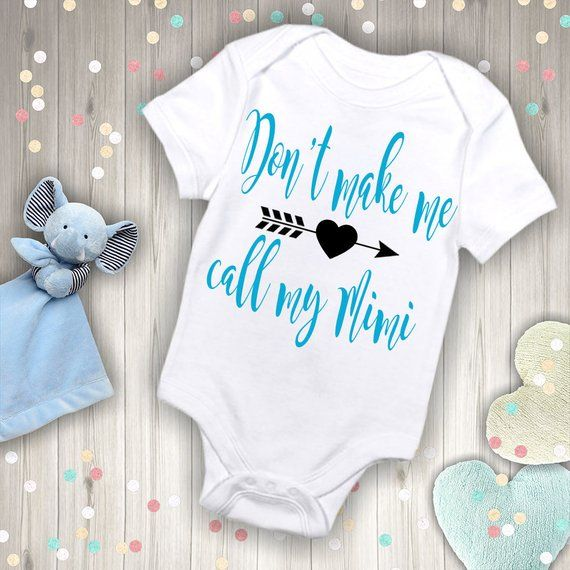 a49589505 Don't Make Me Call My Mimi Outfit | Products | Baby, Onesies ...