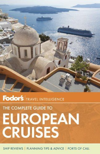 Fodor's The Complete Guide to European Cruises « LibraryUserGroup.com – The Library of Library User Group