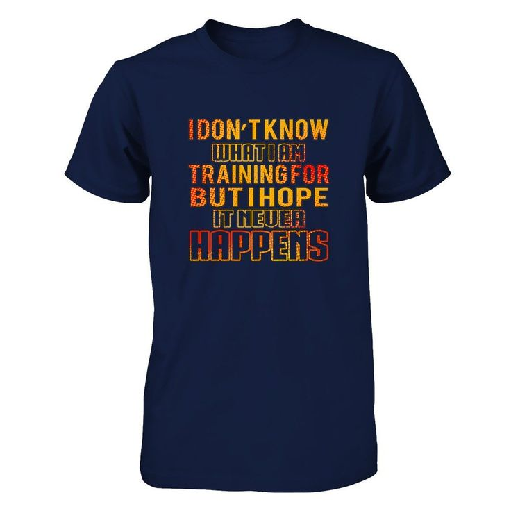What Am Training For.. - Shirts