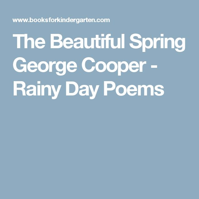 The Beautiful Spring George Cooper - Rainy Day Poems