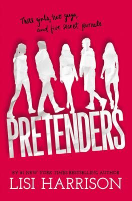 Pretenders, by Lisi Harrison. (Poppy, Little, Brown, and Company, 2013). Five high school freshmen-- the Phoenix Five-- reveal their friendships, crushes, school and family dramas, and big secrets, as told in their unique voices through journal entries.