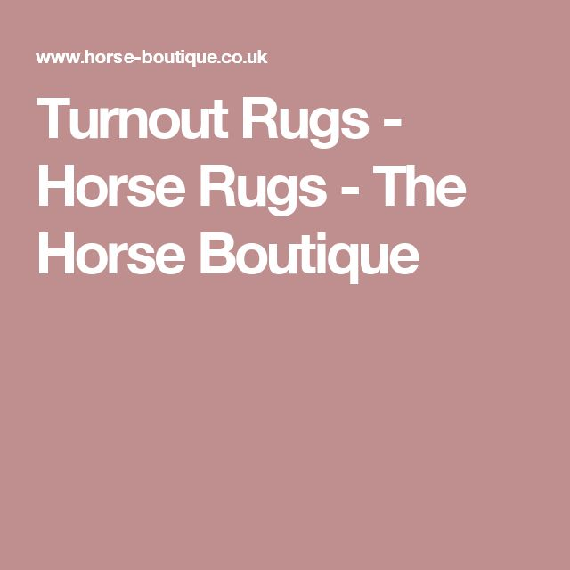 Turnout Rugs - Horse Rugs - The Horse Boutique