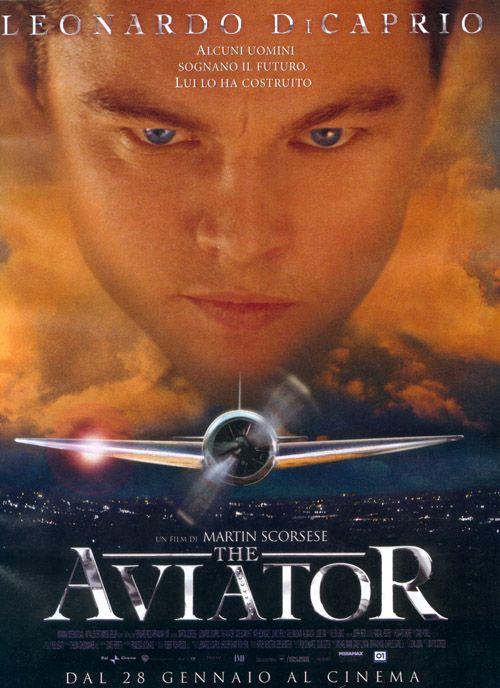The Aviator - scheda del film The Aviator, trama di The Aviator, un film di Martin Scorsese, con Leonardo Di Caprio, cast, locandina, trailer, commenti, data di uscita, al cinema
