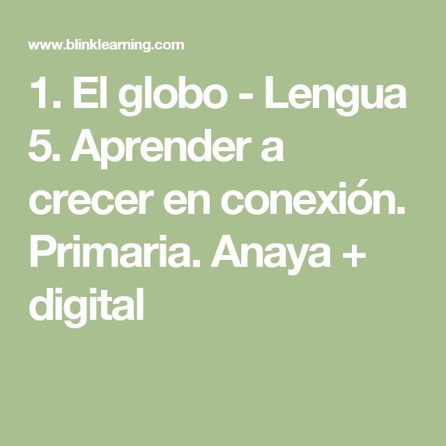1. El globo - Lengua 5. Aprender a crecer en conexión. Primaria.  Anaya + digital
