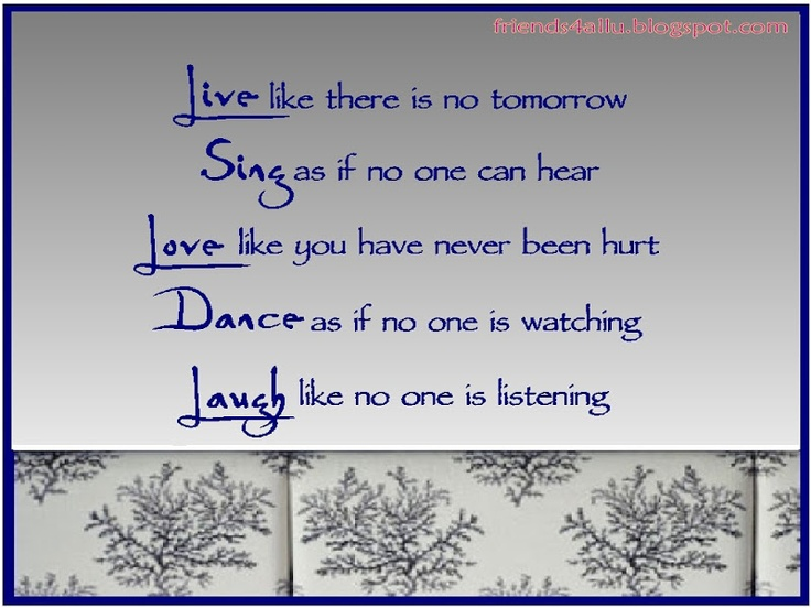 Captivating Live Sing Love Dance Laugh Words To Live By