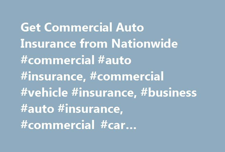 Get Commercial Auto Insurance from Nationwide #commercial #auto #insurance, #commercial #vehicle #insurance, #business #auto #insurance, #commercial #car #insurance, #business #car #insurance http://australia.nef2.com/get-commercial-auto-insurance-from-nationwide-commercial-auto-insurance-commercial-vehicle-insurance-business-auto-insurance-commercial-car-insurance-business-car-insurance/  # Commercial Auto Insurance That Fits Your Business Your business depends on vehicles every day as an…