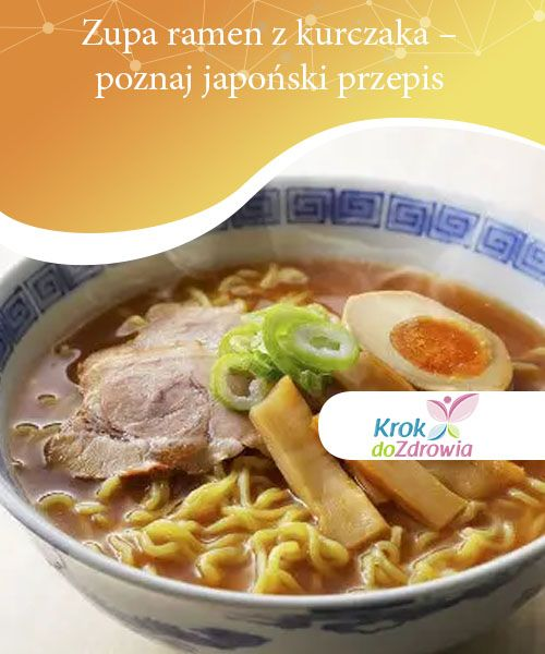 Zupa Ramen Z Kurczaka Poznaj Japonski Przepis Chinskie Jedzenie