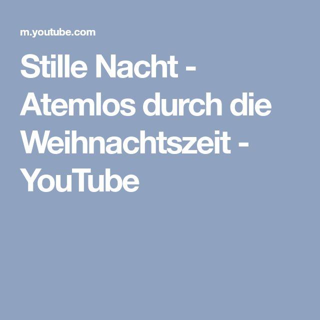 Stille Nacht - Atemlos durch die Weihnachtszeit - YouTube