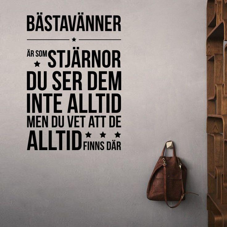 """""""Bästa vänner är som stjärnor. Du ser dem inte alltid, men du vet att de alltid finns där."""" Väggtext väggord - svenska."""