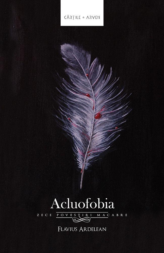 Acluofobia (zece povestiri macabre) – ediția a 3-a