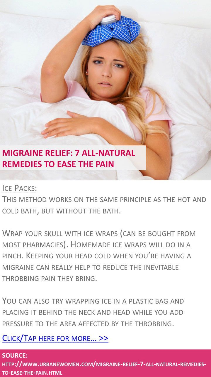 Migraine relief: 7 all-natural remedies to ease the pain - Ice packs - Click for more: http://www.urbanewomen.com/migraine-relief-7-all-natural-remedies-to-ease-the-pain.html
