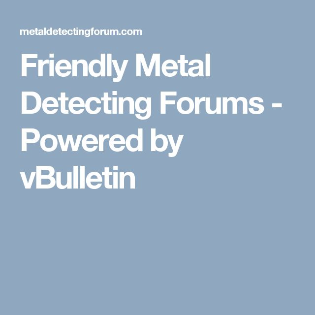 Friendly Metal Detecting Forums - Powered by vBulletin