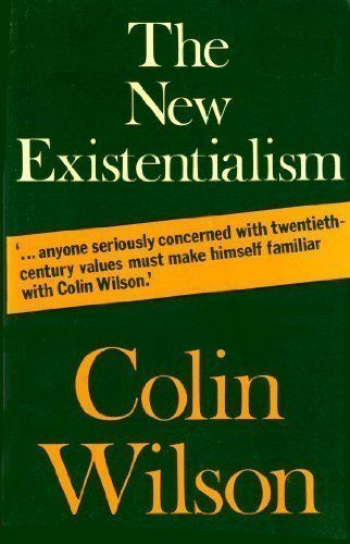 """The New Existentialism"" Author: Colin Wilson Publisher: Wildwood House London   1966  [Click on image to go to DLP you-tube channel]"