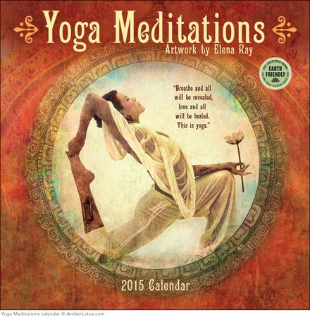 2015 Yoga Meditations wall calendar. With quotes by yoga masters such as Paramahansa Yogananda, Judith Hanson Lasater, B. K. S. Iyengar, Seane Corn, and T. K. V. Desikachar. Artwork by Elena Ray. Click through to see the most recent edition!
