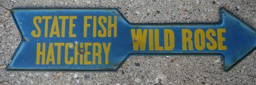 Tin Sign- State Fish Hatchery Wild Rose, WI