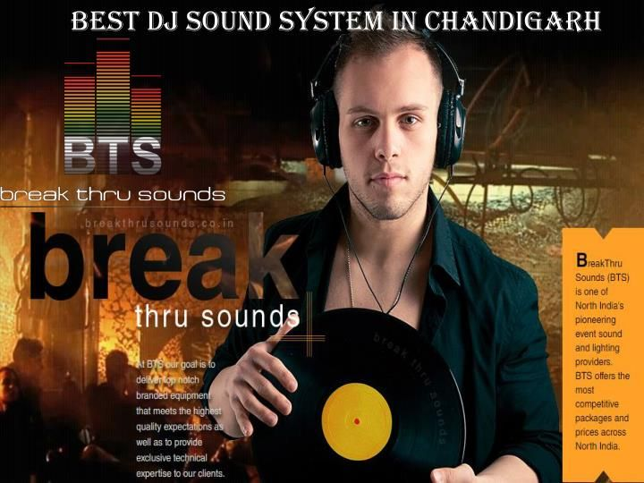 Best reasonable DJ sound Services in Chandigarh. Breakthru focus in providing best reasonable D.J Setup Services. We Provide Professional high quality of DJ sound services, DJ setup for wedding and functions. For more information visit us –www.breakthrusounds.co.in and contact us on:- +919988888726