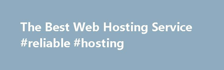 The Best Web Hosting Service #reliable #hosting http://hosting.remmont.com/the-best-web-hosting-service-reliable-hosting/  #asp.net hosting # Optimized Hosting for ASP.NET We offer all possibilities more than just you need We're recognized as a Microsoft golden web hosting provider under the Microsoft's SPLA Program, and recommended by the official ASP.NET website. Since we started,... Read more