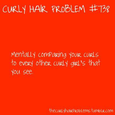 Curly Hair Problems!Curly Hair Problems, Curly Girl Problems, Curly Girls, Naturally Curly Hair Quotes, So True, Yep Always, Curlyhairproblems, Totally Me, True Stories