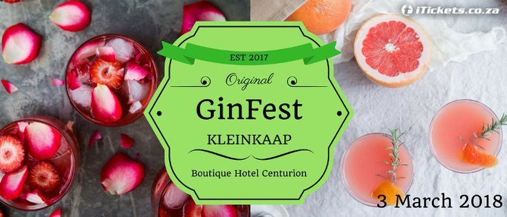 GinFest 2018 @ Kleinkaap Boutique Hotel Tickets, Sat, Mar 3, 2018 at 12:00 PM in Centurion, GT   iTickets