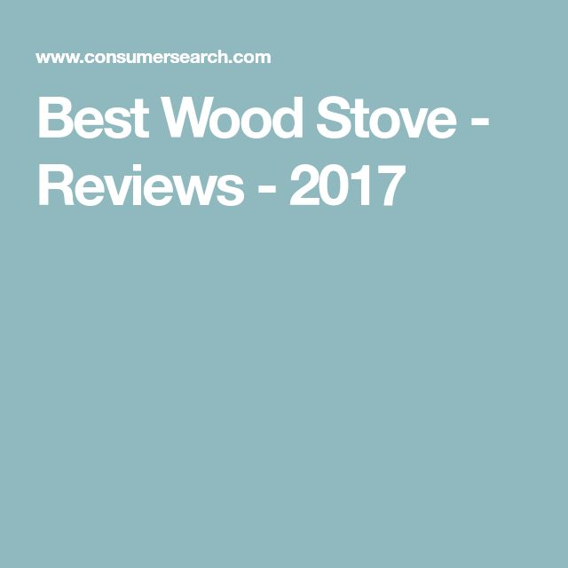 Best Wood Stove - Reviews - 2017