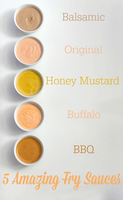 5 Amazing Fry Sauces: to 1/2 cup mayonnaise add 1/4 cup balsamic vinegar and 1/4 tsp freshly ground black pepper (Balsamic), or 1/4 cup ketchup, 1/2 tsp onion powder and 2 tsp pickle juice (Original), or 1/4 cup mustard and 2 tbs honey (Honey Mustard), or 1/4 cup Frank's Red Hot Sauce (Buffalo), or 1/4-1/2 cup BBQ sauce (BBQ). | Around My Family Table