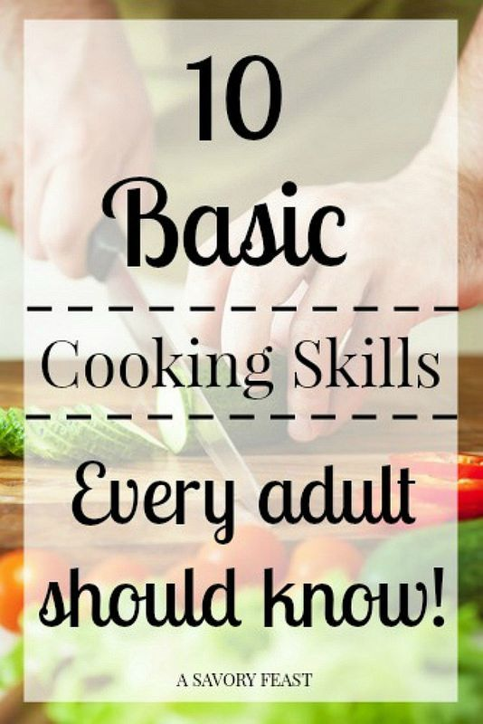 10 Basic Cooking Skills Every Adult Should Know. Includes helpful tips and tutorials!