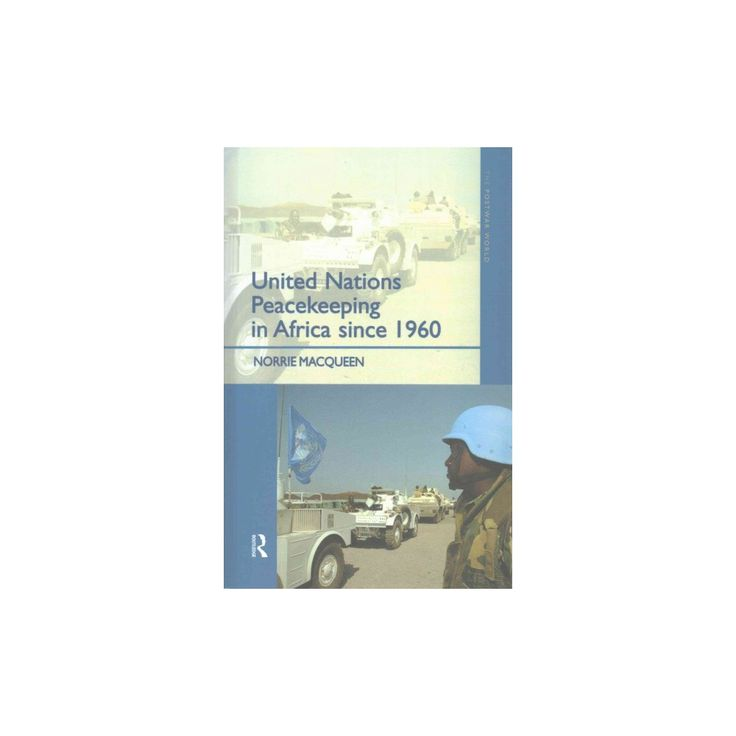 United Nations Peacekeeping in Africa Since 1960 (Hardcover) (Norrie MacQueen)