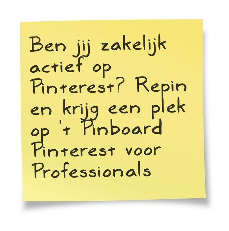 Ben jij zakelijk actief op Pinterest? Repin en je krijgt een plek op het Pinboard  Pinterest voor Professionals. This sticky note courtesy of @Pinstamatic (http://pinstamatic.com)