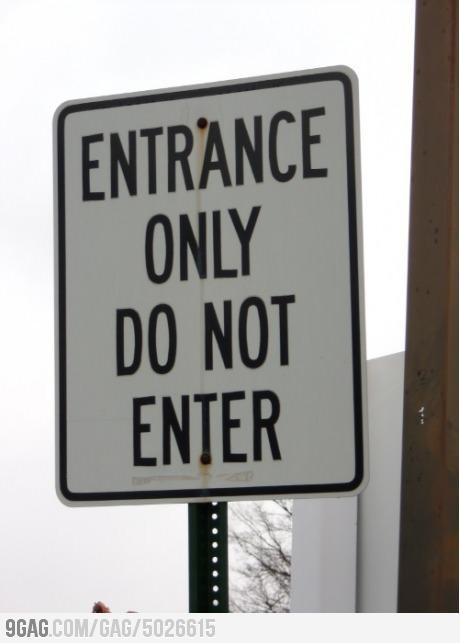 Do not enter at the entrance!