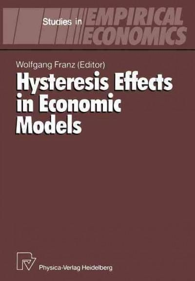 Hysteresis Effects in Economic Models