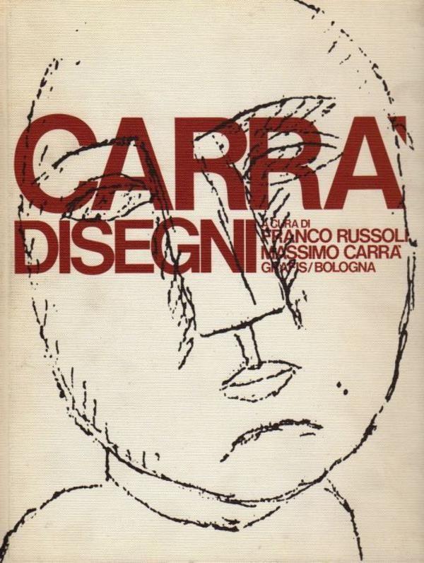CARRA' - Carrà Disegni. Bologna,  Graphis,  1977