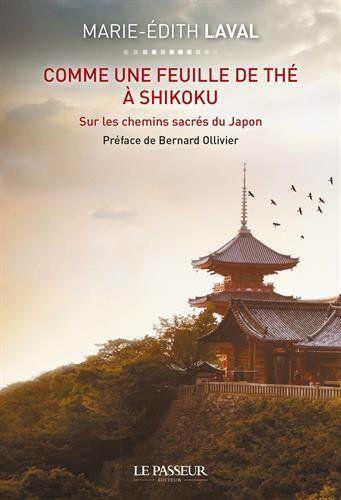 Comme une feuille de thé à Shikoku - Marie-Edith Laval