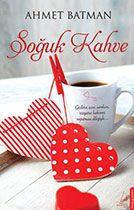 Soğuk Kahve - Ahmet Batman