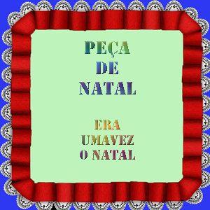 Natal: Tempo de Paz e Amor / A magia do Natal / Teatro de natal