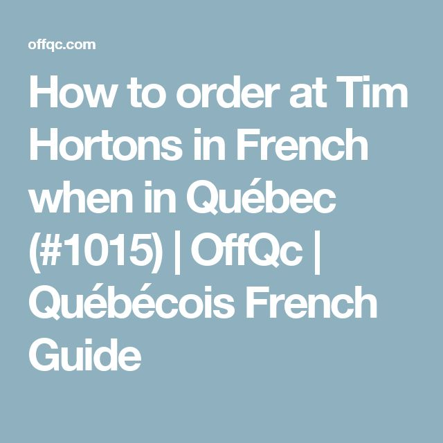 How to order at Tim Hortons in French when in Québec (#1015) | OffQc | Québécois French Guide